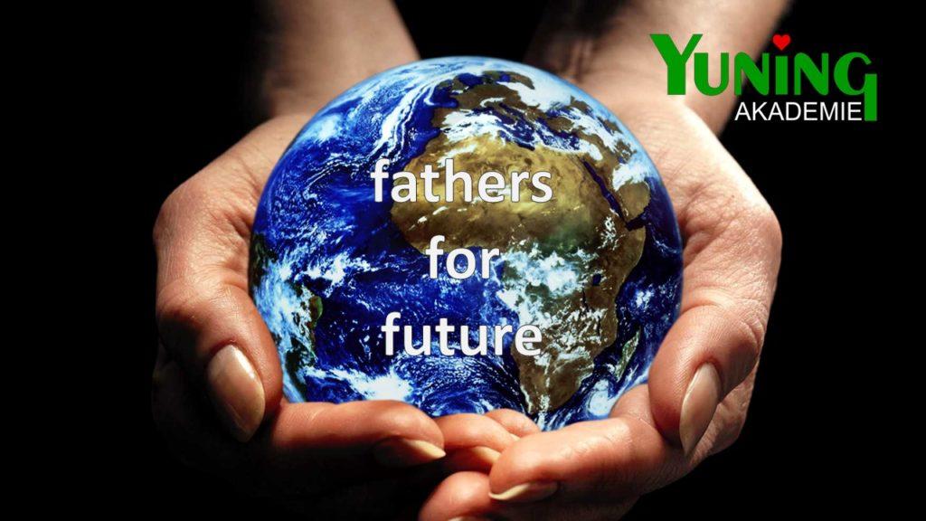 fathers for future - Neue Väter hat das Land -YUNING-Akademie: